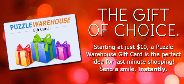 A Puzzle Warehouse Gift Card is the perfect give you can give instantly!