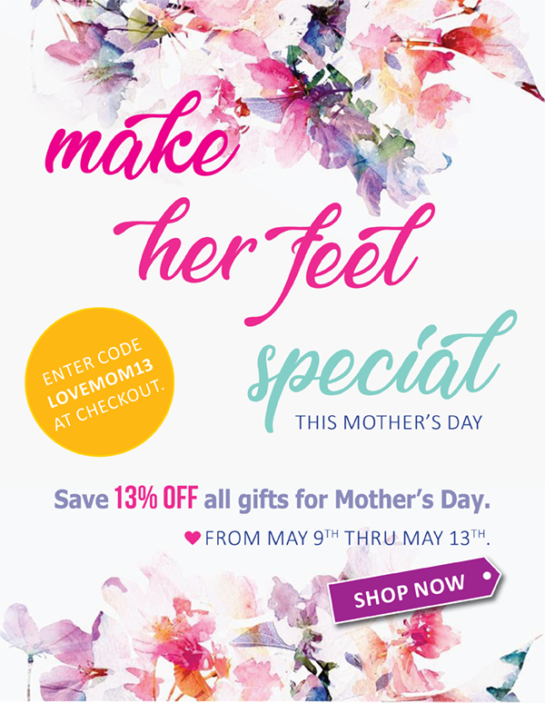 Save 13% Off Your Next Order Now thru Mother's Day!