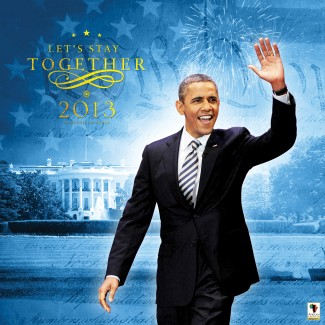 2013 Obama: Let's Stay Together Calendar African American Novelty