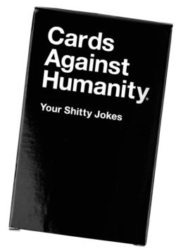 Cards Against Humanity - Your Shitty Jokes Expansion Pack
