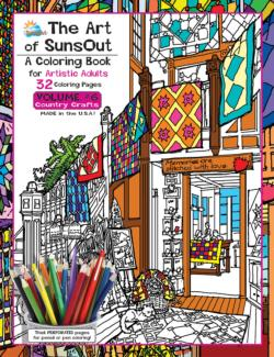 The Art of Sunsout: Volume 6 Country Crafts Quilting & Crafts Coloring Book