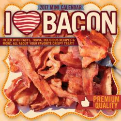 I Love Bacon 2017 Mini Calendar Calendar