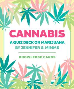 Cannabis: A Quiz Deck on Marijuana Knowledge Cards