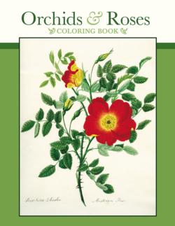 Orchids & Roses Coloring Book Contemporary & Modern Art Coloring Book